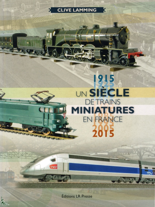 100 years of French miniature trains 1915-2015 - LIBERTY's Books